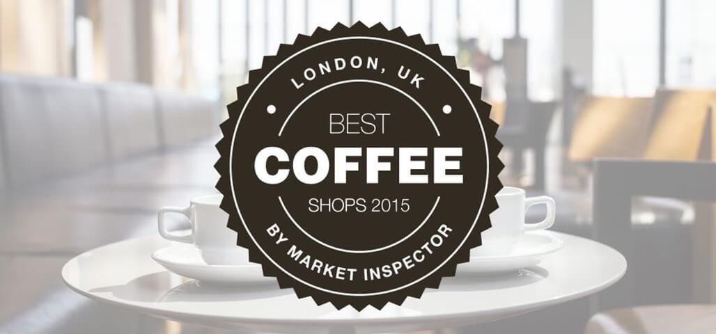 London S Best Coffee Shops 2015 Market Inspector