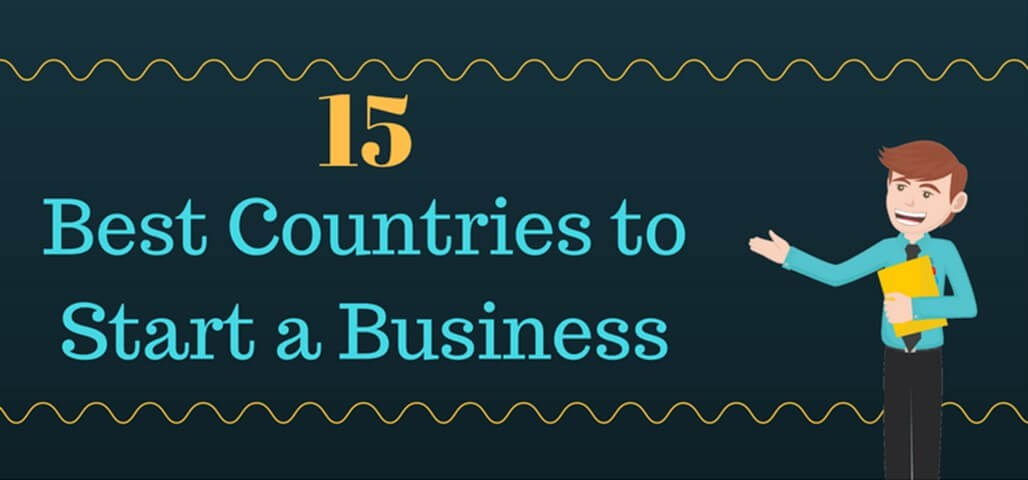 15 Best Countries to Start a Business
