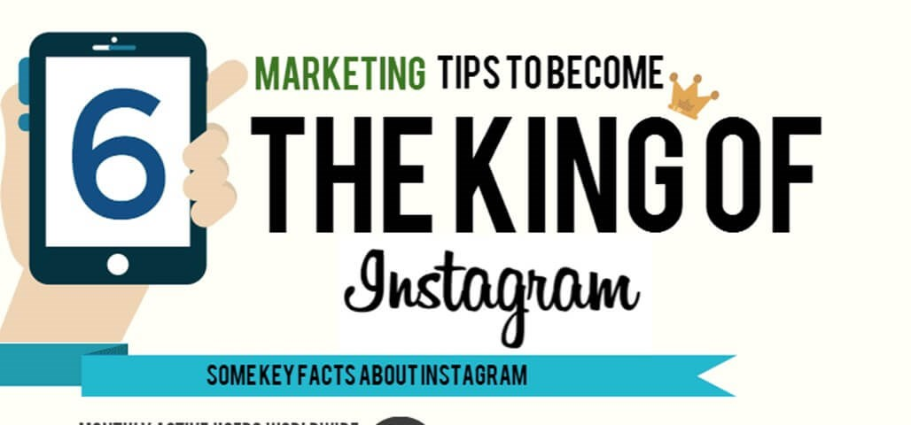 6 Marketing Tips to Become The King of Instagram