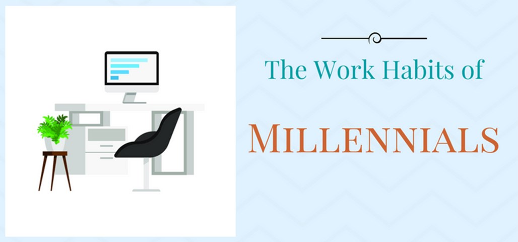 The Work Habits of Millennials