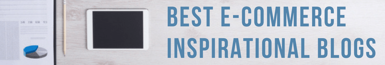 Best E-Commerce Blogs Inspirational